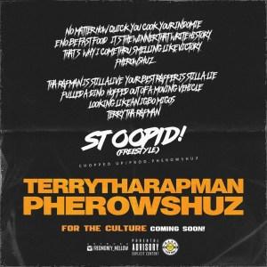Terry Tha Rapman - Stoopid (Freestyle) ft Pherowshuz